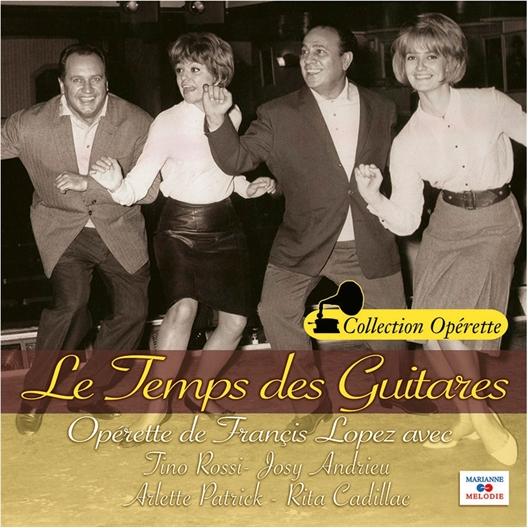 Le temps des Guitares : Tino Rossi, Josy Andrieu, Arlette Patrick, Rita Cadillac