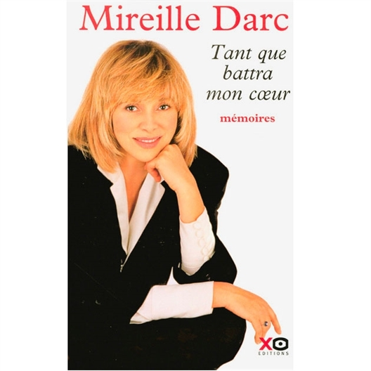 Tant que battra mon coeur : Mireille Darc