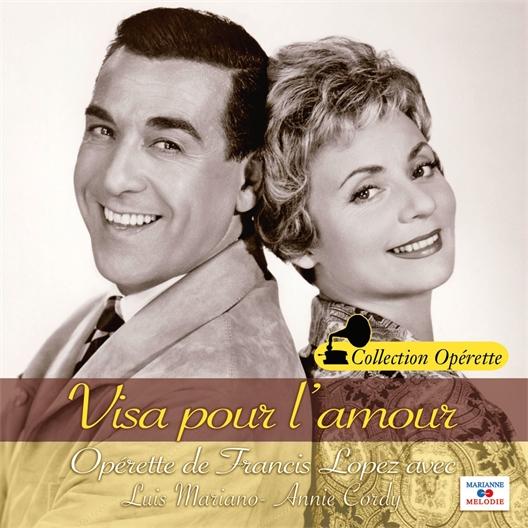 Visa pour l'amour : Luis Mariano, Annie Cordy