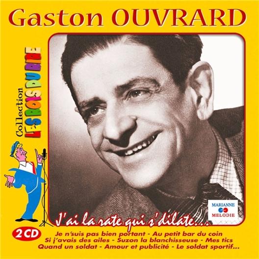 Gaston OUVRARD : J'ai la rate qui s'dilate…