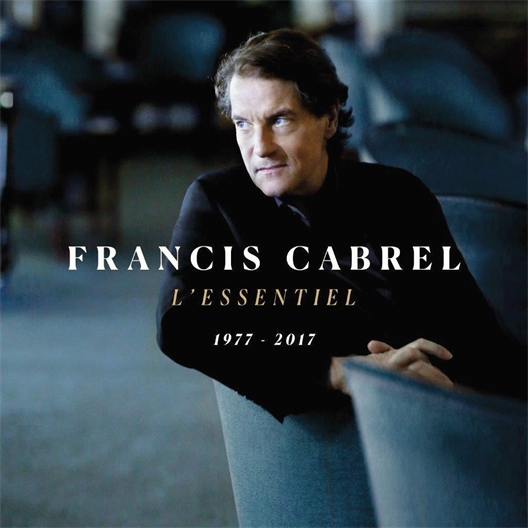 Francis Cabrel : L'essentiel 1977 - 2017