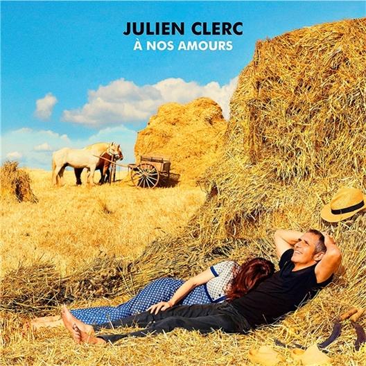 Julien Clerc : A nos amours