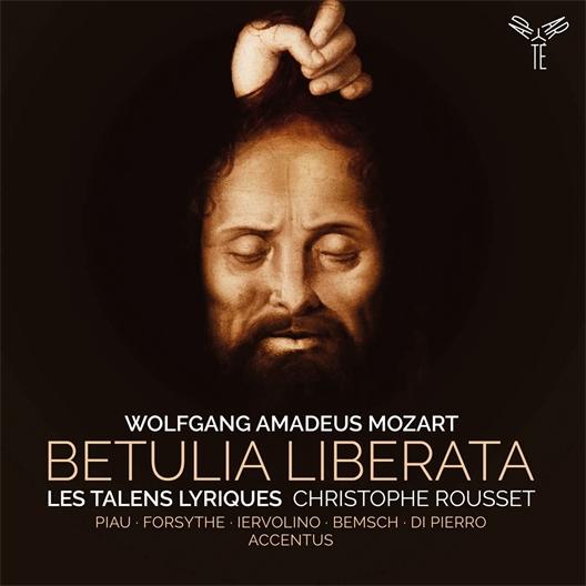 Wolfgang Amadeus Mozart : Betulia Liberata