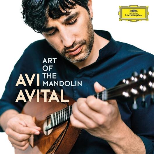 Avi Avital : Art Of The Mandolin