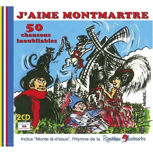 J'aime Montmartre : 50 Chansons inoubliables