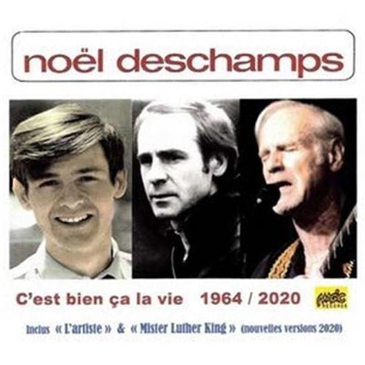 Noël Deschamps : C'est bien ça la vie - 1964/2020