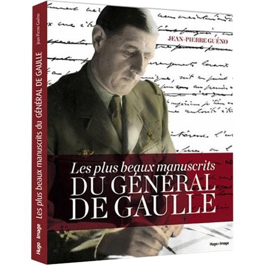 Jean Guéno : Les plus beaux manuscrits du Général de Gaulle