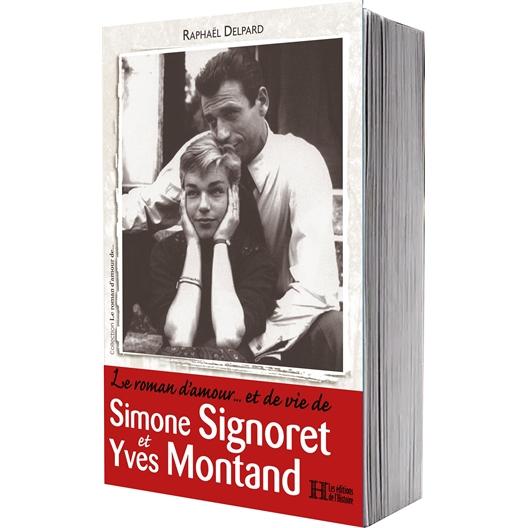 Le roman d'amour… et de vie de Simone Signoret et Yves Montand