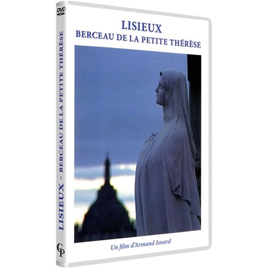 LISIEUX, BERCEAU DE LA PETITE THÉRÈSE