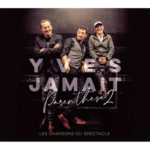 Yves Jamait : Parenthèse 2