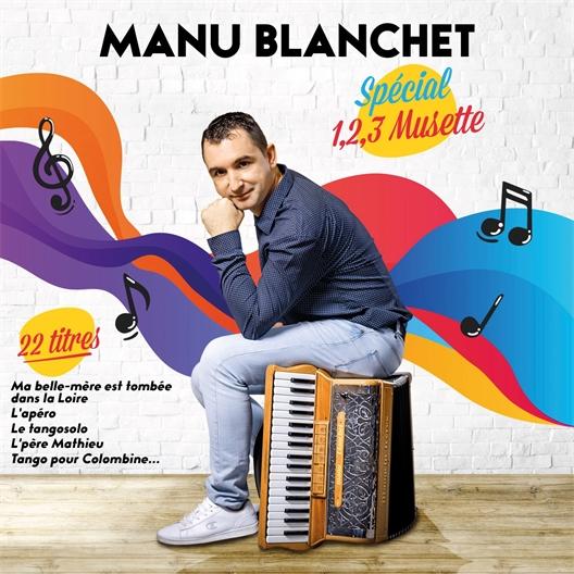 Manu Blanchet : 1,2,3 Musette