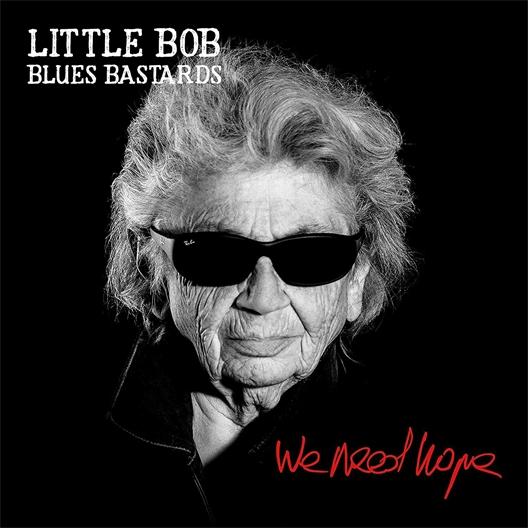Little Bob blues bastards : We need hope