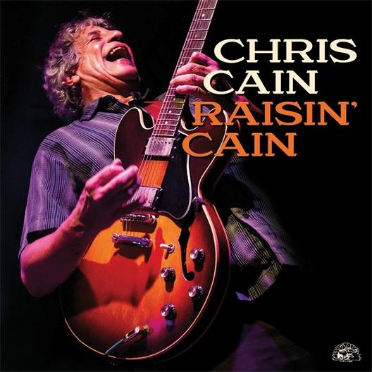 Chris Cain : Raisin'Cain