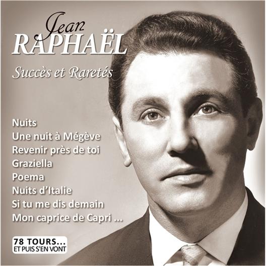 Jean Raphaël : Succès et Raretés