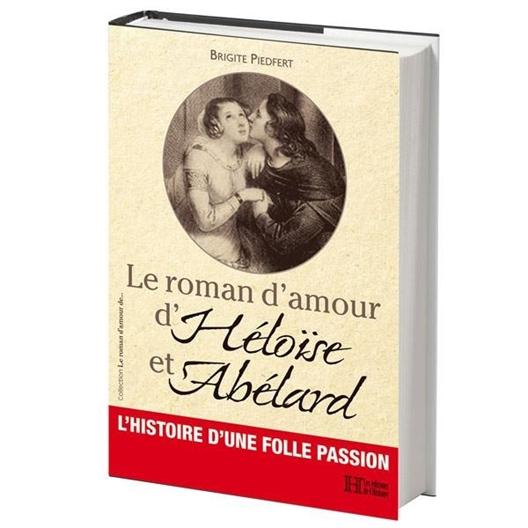 Le roman d'amour d'Héloïse et Abélard : Brigitte Piedfert