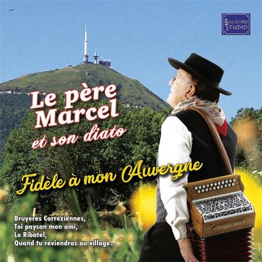 Le Père Marcel et son diato : Fidèle à mon Auvergne