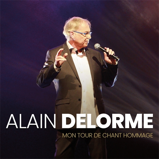 Alain Delorme : Mon tour de chant hommage