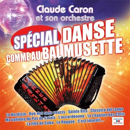 Claude Caron : Spécial danse comme au bal musette