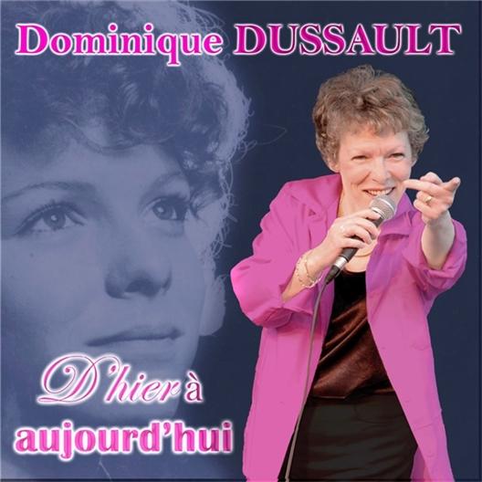 Dominique Dussault : D'hier à aujourd'hui