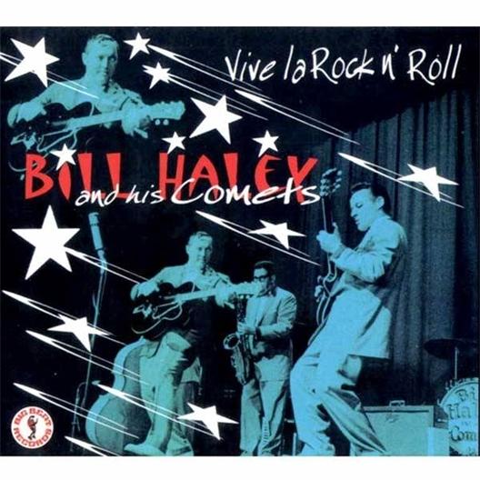 Bill Haley and his Comets : Vive La Rock n'Roll