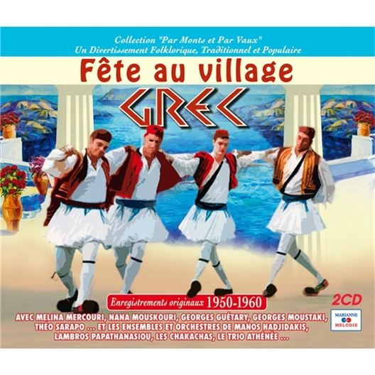 Fête au village Grec : Enregistrements originaux 1950-1960
