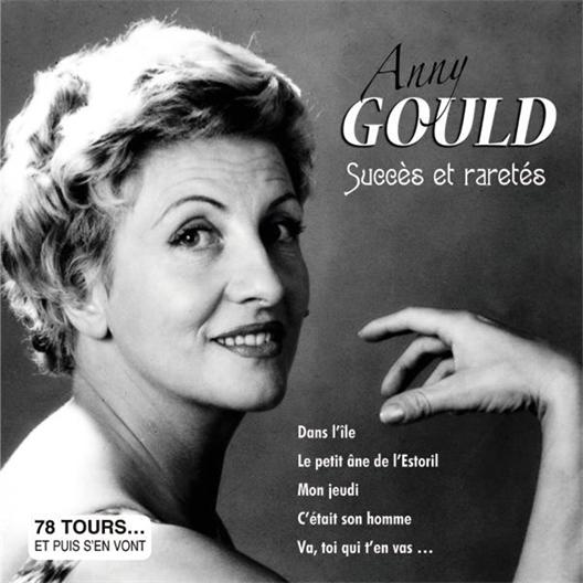 Anny Gould : Succès et raretés