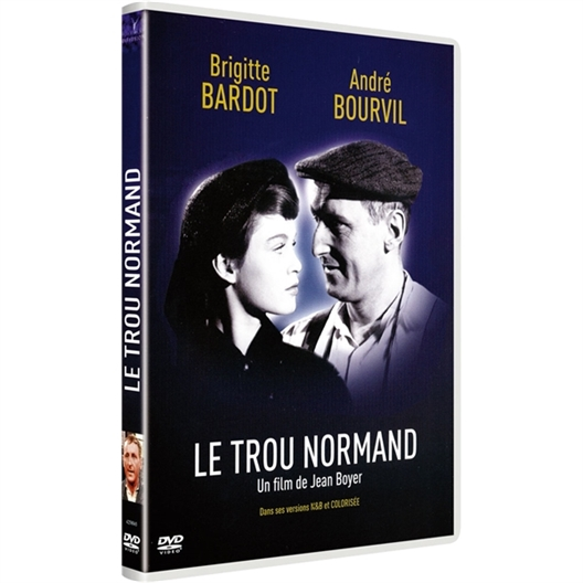Le trou normand : Bourvil, Brigitte Bardot…