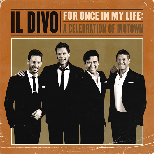 Il Divo : For Once In My Life : A Celebration of Motown