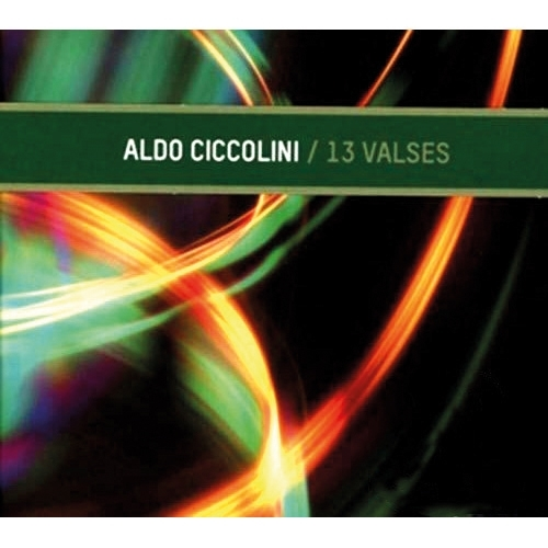 Aldo Ciccolini : 13 valses