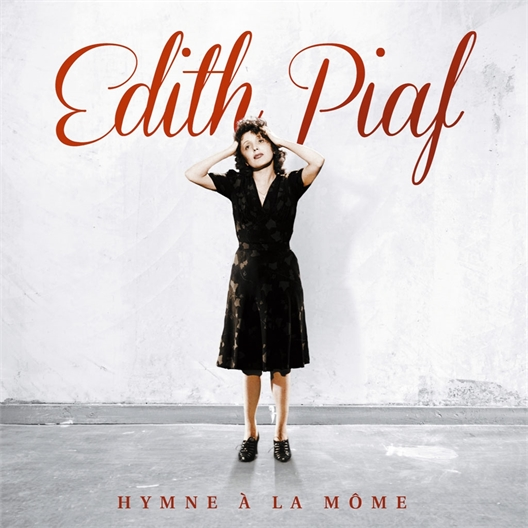 Edith Piaf : Hymne à la Môme (Collector)