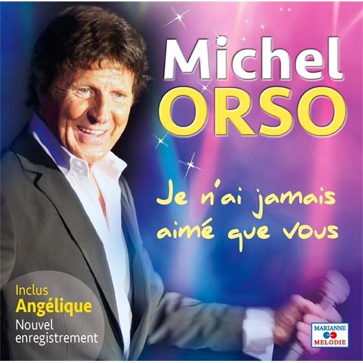Michel Orso : Je n'ai jamais aimé que vous