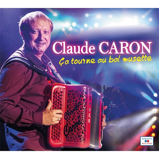 Claude Caron : ça tourne au bal musette