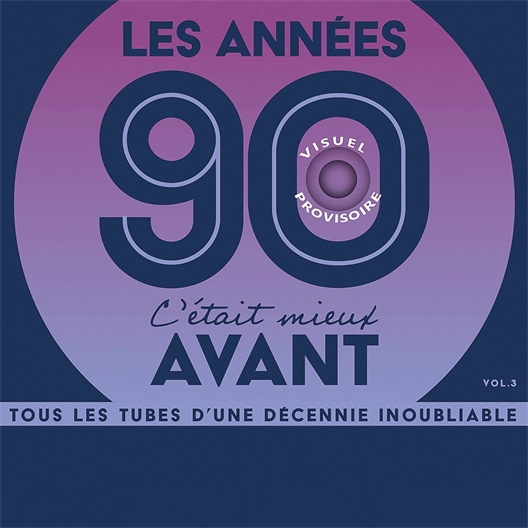 Various Artists : Les années 90, c'était mieux avant