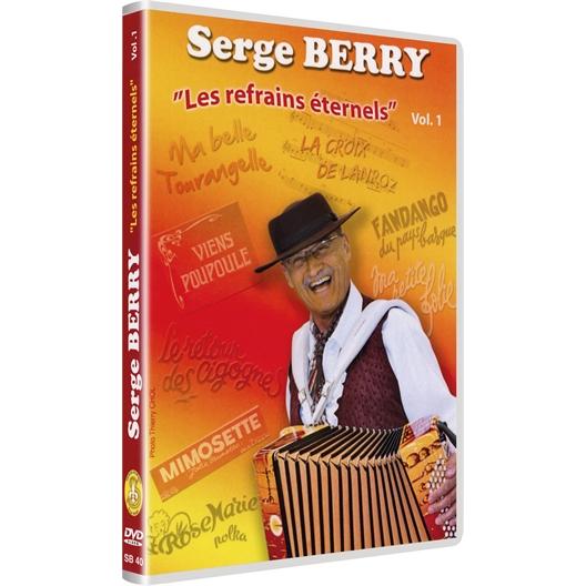 Serge Berry : Les refrains éternels - Volume 1