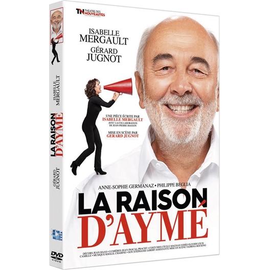 La raison d'Aymé : Isabelle Mergault, Gérard Jugnot, ...