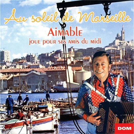 Aimable : Au soleil de Marseille
