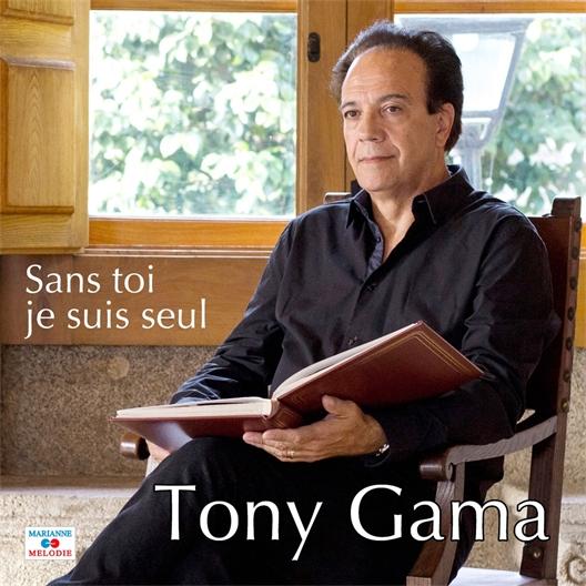 Tony Gama : Sans toi je suis seul