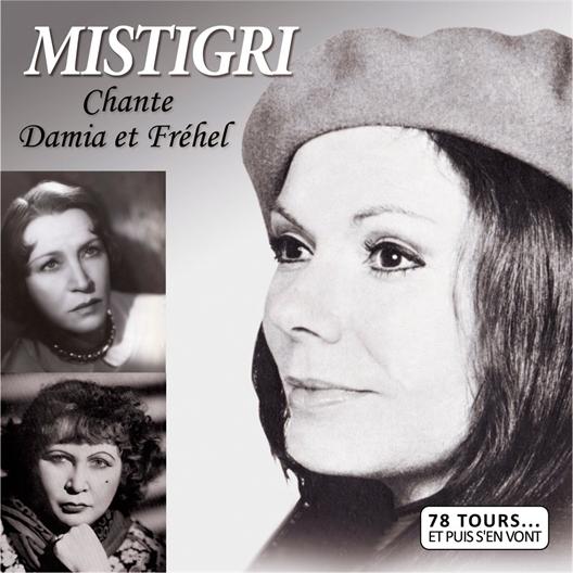Mistigri Chante Damia et Fréhel