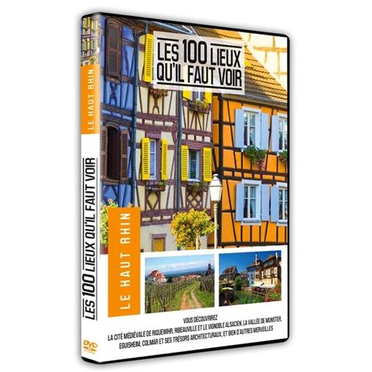 Le Haut Rhin : Les 100 lieux qu'il faut voir