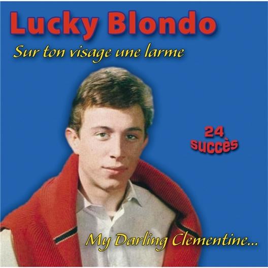 Lucky Blondo : Sur ton visage une larme