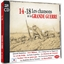 Les chansons de la grande guerre : Pierre et Jean-Marc Thibault, Mado Robin, Lucien Lupi …