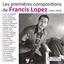 Francis Lopez : Premières compositions
