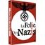 La Folie des nazis