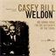 Casey Bill Weldon : We Gonna Move